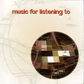 Music For Listening To von Various Artists