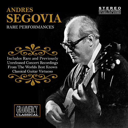 Rare Performances by Andres Segovia