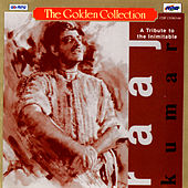 The Golden Collection - A Tribute To The Inimitable Raaj Kumar by Various Artists