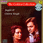 The Golden Collection - Jagjit & Chitra Singh by Jagjit