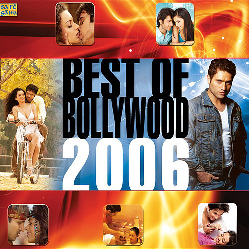 Best Of Bollywood 2006 by Various Artists