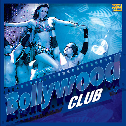 Bollywood Club by Various Artists