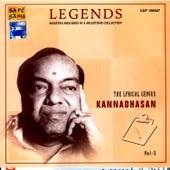 Legends - Kannadasan Volume 5 by Various Artists