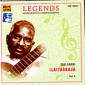Legends - Ilaiyaraaja Vol. 4 by Various Artists