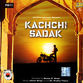 Kachi Sadak by Various Artists