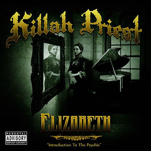 Elizabeth (Introduction To The Psychic) by Killah Priest