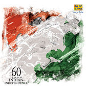 60 Years of Indian Independence by Various Artists