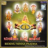 Bidenu Ninna Paadha: Devotional Songs From Kannada Films by Various Artists