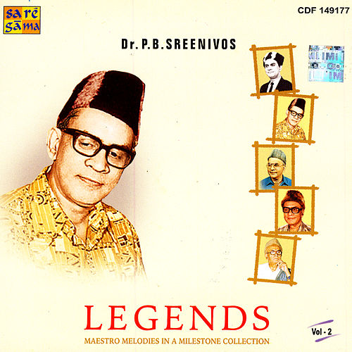 Legends: Maestro Melodies In A Milestone Collection Vol. 2 by P B Sreenivos