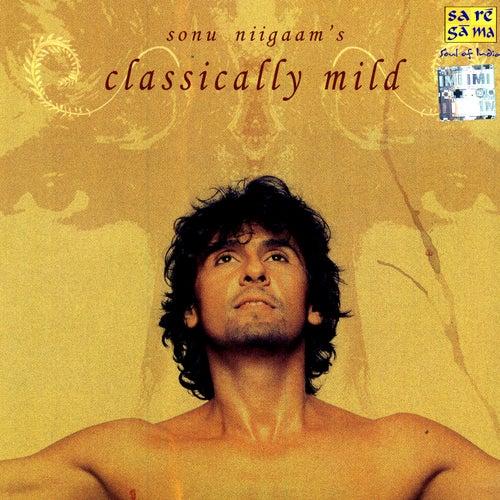 Sonu Niigaam's Classically Mild by Sonu Niigaam
