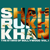 Shahrukh Khan - The Stars Of Bollywood - Vol.1 by Various Artists