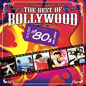 The Best Of Bollywood - The 80s by Various Artists