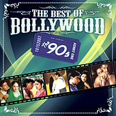 The Best Of Bollywood - The 90s by Various Artists