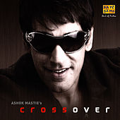 Ashok Mastie's Crossover by Various Artists