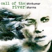 Call Of The River - 11 meditations on the Santoor by Pandit Shivkumar Sharma