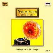Evergreen Collections Vol 7 (Malayalam Film Songs) by Various Artists