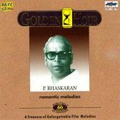 Golden Hour Romantic Melodies-P.Bhaskaran (Mal) by Various Artists