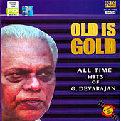 Old Is Gold : G.Devarajan - All Time Hits by Various Artists