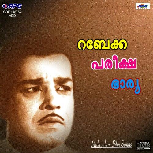 Rabecca/Pariksha/Bharya(Malayalam Film Songs) by Various Artists