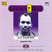 M.S.Baburaj : Popular Hits (Golden Hour) by Various Artists