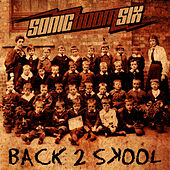 Back 2 Skool (single edit) by Sonic Boom Six