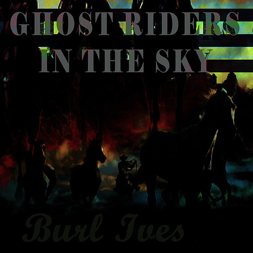 Ghost Riders In The Sky by Burl Ives
