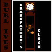 Grandfather's Clock by Burl Ives