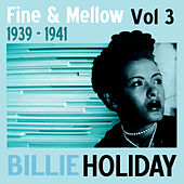 Fine And Mellow Vol. 3: 1939-1941 by Various Artists