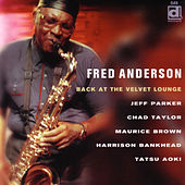 Back At The Velvet Lounge by Fred Anderson