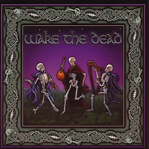 Wake The Dead: A Celtic Celebration... by Wake The Dead