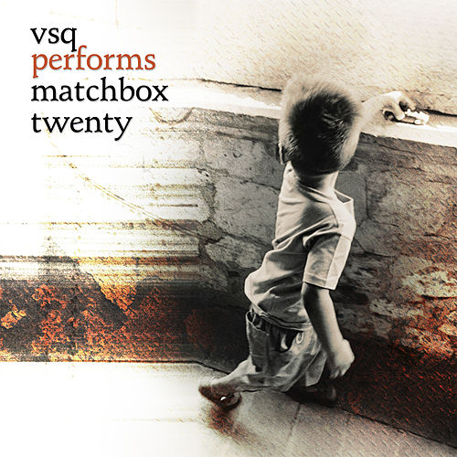 The String Quartet Tribute To Matchbox Twenty by Various Artists