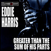 Greater Than The Sum of His Parts by Eddie Harris