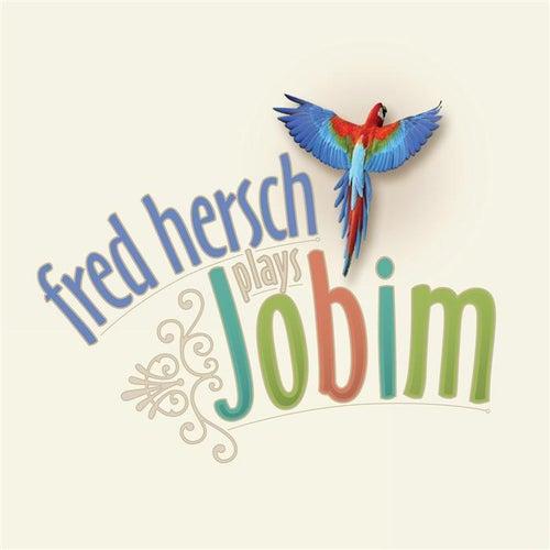 Fred Hersch Plays Jobim by Fred Hersch