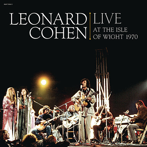 Live At The Isle Of Wight 1970 by Leonard Cohen
