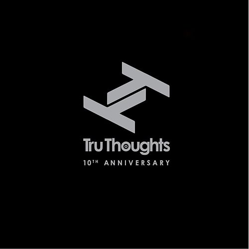 Tru Thoughts 10th Anniversary by Various Artists
