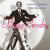 Centennial Anthology: Decca Recordings by Bing Crosby