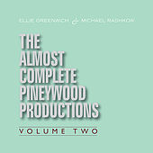 Ellie Greenwich & Michael Rashkow : The Almost Complete Pineywood Productions, Vol. 2 by Various Artists