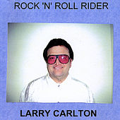 Rock'n'Roll Rider by Larry Carlton