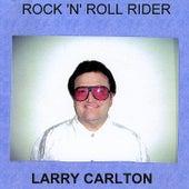 Rock'n'Roll Rider by Larry Carlton