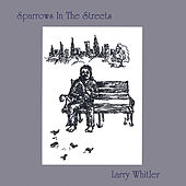 Sparrows In The Streets by Larry Whitler