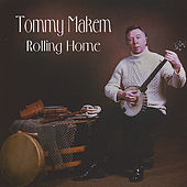 Rolling Home by Tommy Makem
