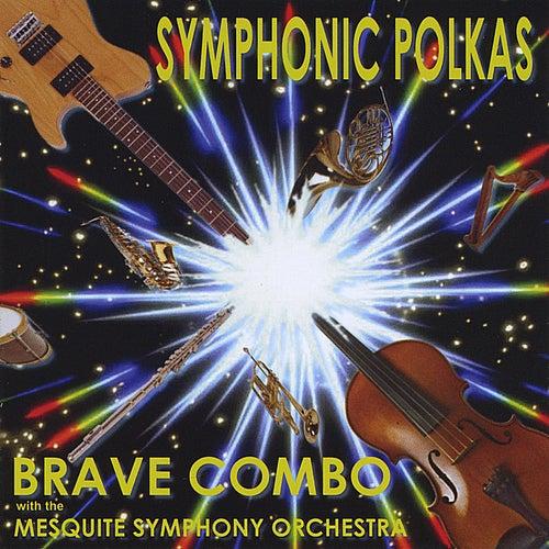 Symphonic Polkas by Brave Combo