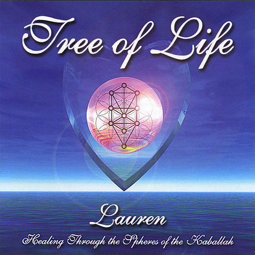Tree of Life - Healing Through the Spheres of the Kaballah by Lauren Pomerantz