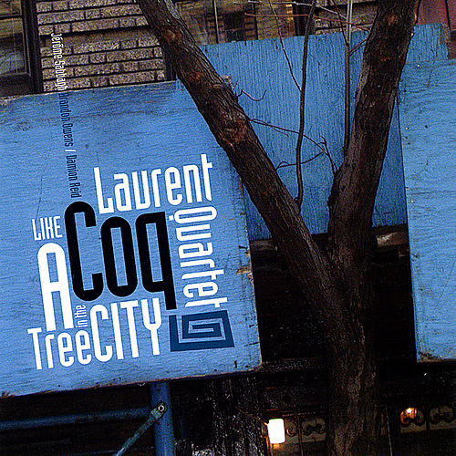 Like a Tree in the City by Laurent Coq
