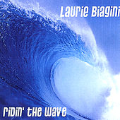 Ridin' The Wave by Laurie Biagini