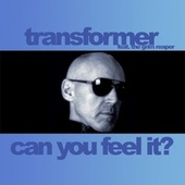 Can You Feel It? by Transformer