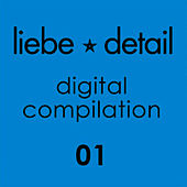Liebe*Detail - Digital Compilation 01 by Various Artists