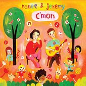 C'mon by Renee & Jeremy