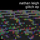 Glitch EP by Nathan Leigh