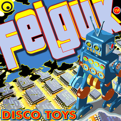 Felguk - Disco Toys ep by Various Artists